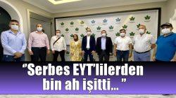 """""""Serbes EYT'lilerden bin ah işitti…"""""""