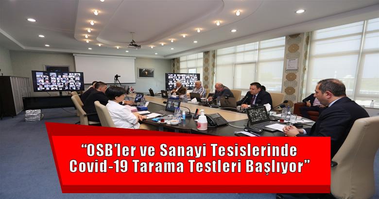 """""""OSB'ler ve Sanayi Tesislerinde Covid-19 Tarama Testleri Başlıyor"""""""