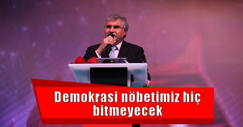 Demokrasi nöbetimiz hiç bitmeyecek