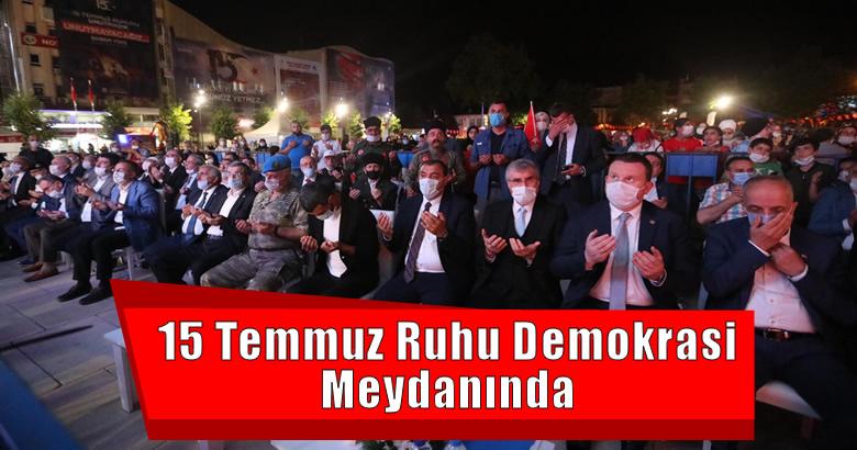15 Temmuz Ruhu Demokrasi Meydanında Yeniden Yaşatıldı