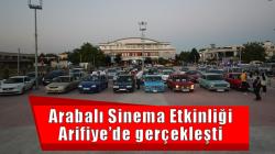 Arabalı Sinema Etkinliği Arifiye'de gerçekleşti