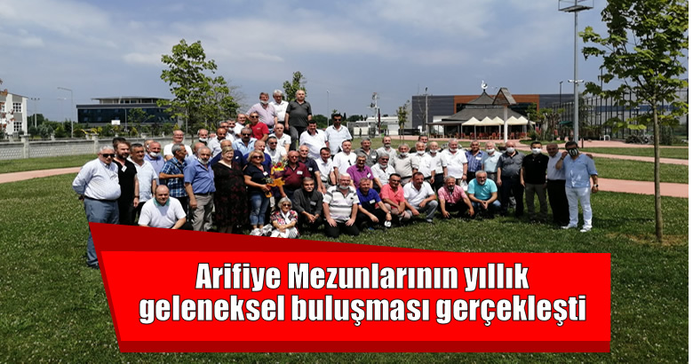 Arifiye Mezunlarının yıllık geleneksel buluşması gerçekleşti