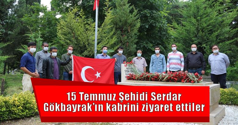 15 Temmuz Şehidi Serdar Gökbayrak'ın kabrini ziyaret ettiler