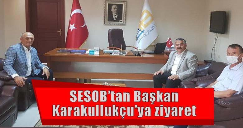 SESOB'tan Başkan Karakullukçu'ya ziyaret