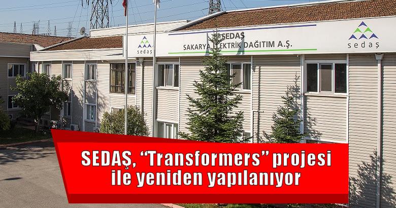 """SEDAŞ, """"Transformers"""" projesi ile yeniden yapılanıyor"""
