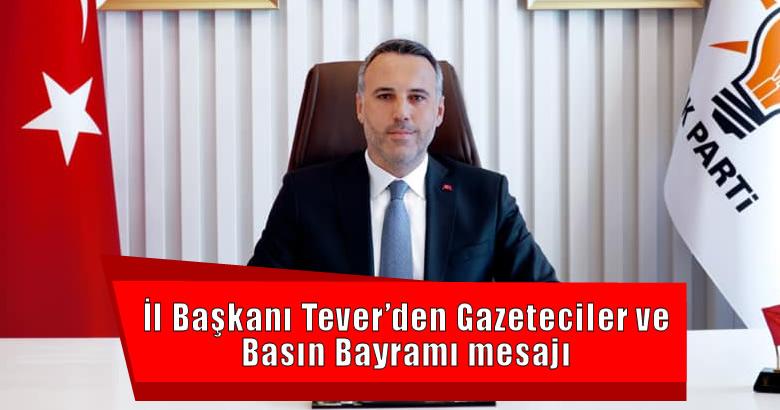 AK Parti Sakarya İl Başkanı Yunus Tever, 24 Temmuz Gazeteciler ve Basın Bayramı dolayısıyla bir mesaj yayımladı.