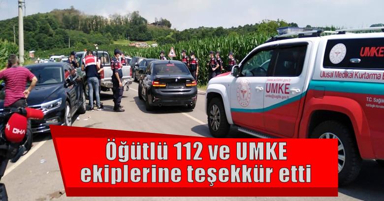 Öğütlü 112 ve UMKE ekiplerine teşekkür etti