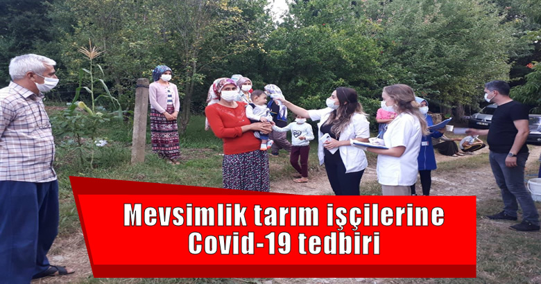 Mevsimlik tarım işçilerine Covid-19 tedbiri