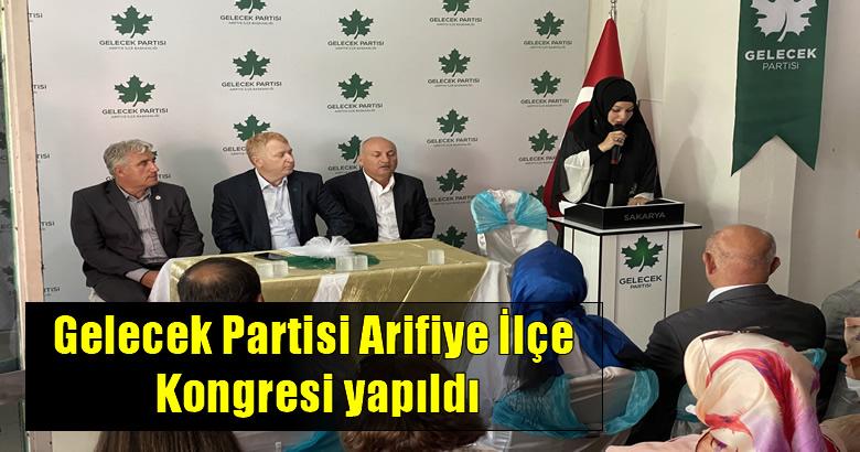 Gelecek Partisi Arifiye İlçe Kongresi yapıldı