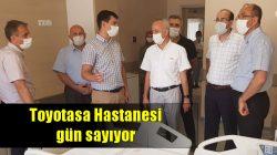 Toyotasa Hastanesi gün sayıyor