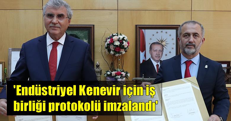 Endüstriyel Kenevir için iş birliği protokolü imzalandı