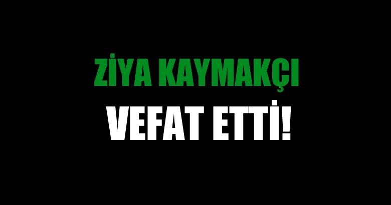 KAYMAKÇI AİLESİNİN ACI GÜNÜ!..