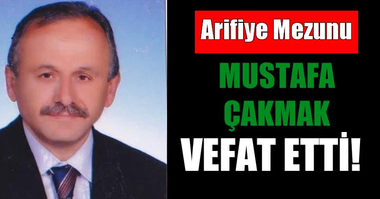 Arifiye Mezunu Mustafa ÇAKMAK Hoca vefat etti!
