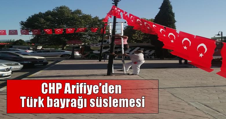 CHP Arifiye'den Türk bayrağı süslemesi
