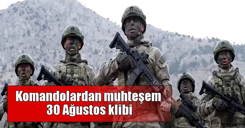 Komandolardan 30 Ağustos klibi