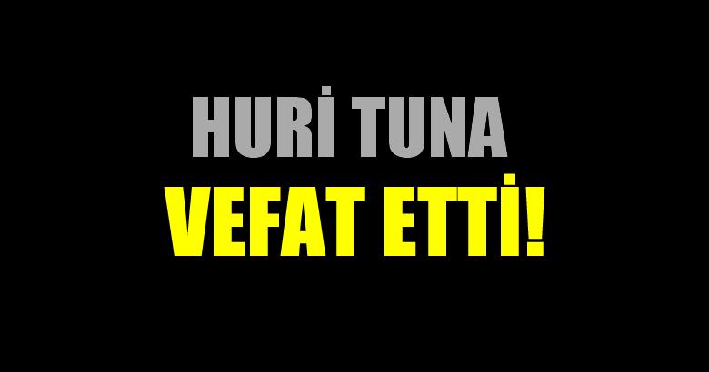 TUNA AİLESİNİN ACI GÜNÜ!..