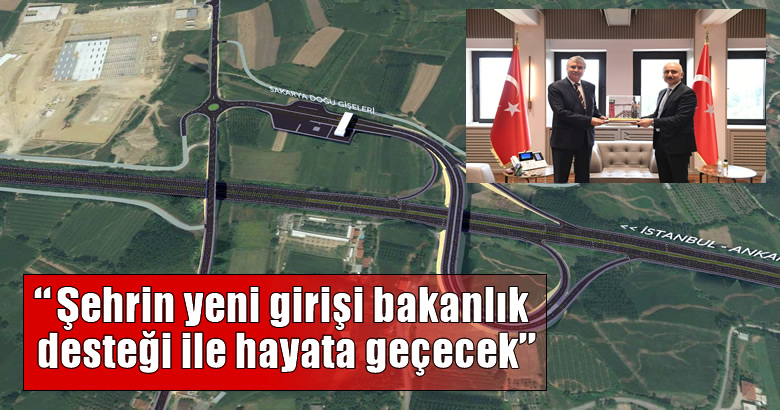 """""""Şehrin yeni girişi bakanlık desteği ile hayata geçecek"""""""