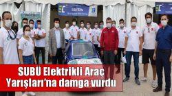 SUBÜ Elektrikli Araç Yarışları'na damga vurdu