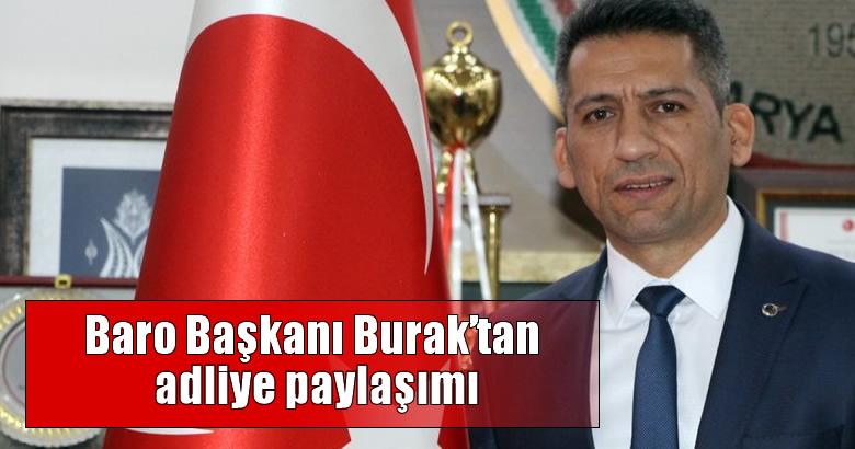 Baro Başkanı Burak'tan adliye paylaşımı