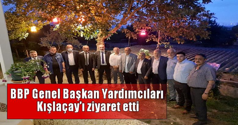BBP Genel Başkan Yardımcıları Kışlaçay'ı ziyaret etti