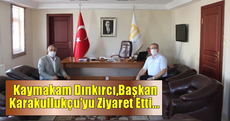 Kaymakam Bekir Dınkırcı,  Belediye Başkanı İsmail Karakullukçu'yu Ziyaret Etti…
