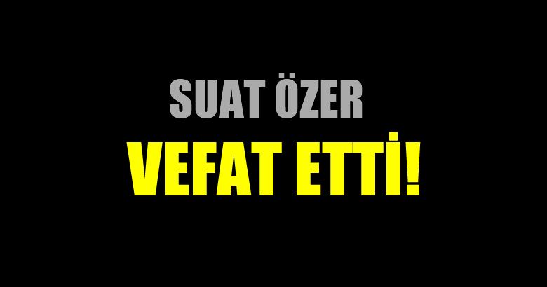 ÖZER AİLESİNİN ACI GÜNÜ!