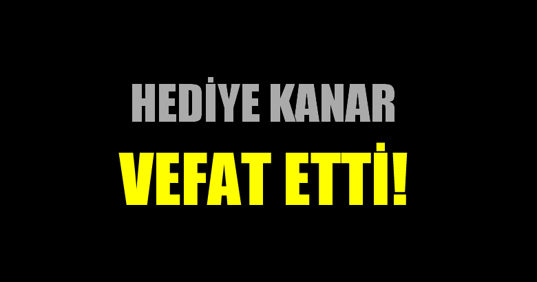 KANAR AİLESİNİN ACI GÜNÜ!..