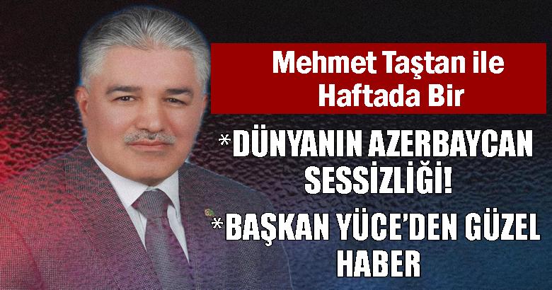 DÜNYANIN AZERBAYCAN SESSİZLİĞİ!