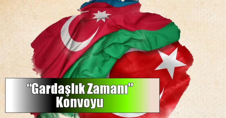 """Azerbaycan İçin """"Gardaşlık Zamanı"""" Konvoyu"""