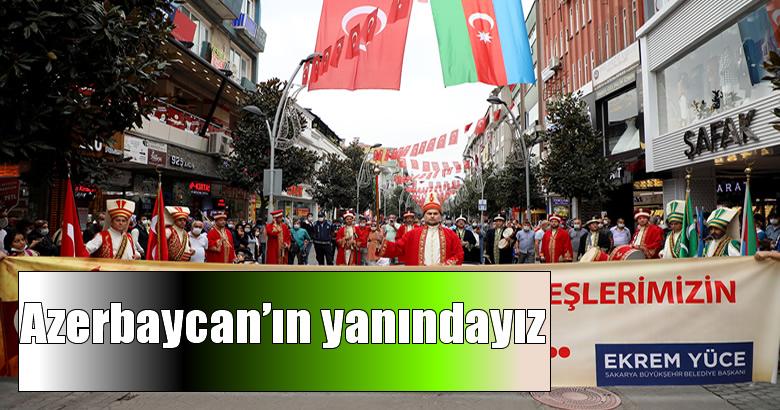 Azerbaycan'ın yanındayız