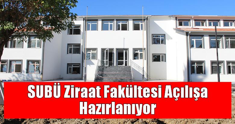 SUBÜ Ziraat Fakültesi Açılışa Hazırlanıyor