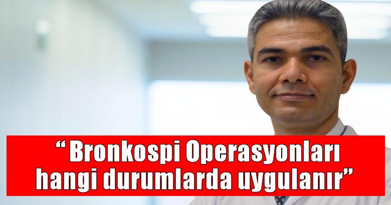 """""""Bronkospi Operasyonları hangi durumlarda uygulanır"""""""