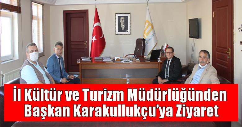 İl Kültür ve Turizm Müdürlüğünden Başkan Karakullukçu'ya Ziyaret