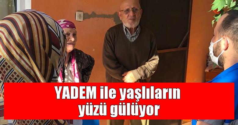 YADEM ile yaşlıların yüzü gülüyor