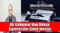 Ali Gökpınar'dan Dünya Gazeteciler Günü mesajı