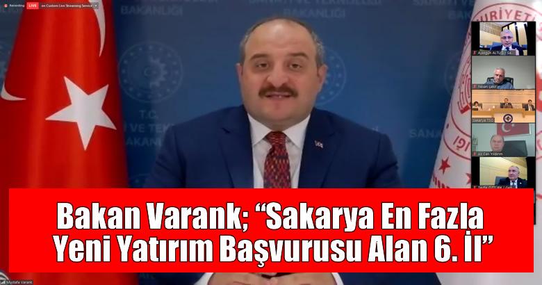 """Bakan Varank; """"Sakarya En Fazla Yeni Yatırım Başvurusu Alan 6. İl"""""""