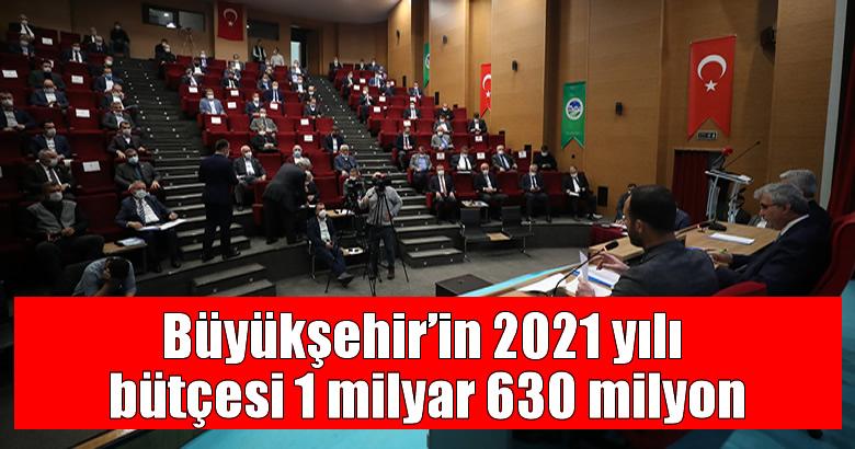 Büyükşehir'in 2021 yılı bütçesi 1 milyar 630 milyon