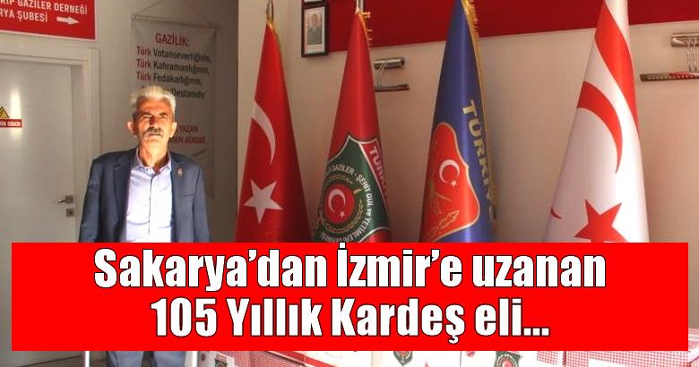 Sakarya'dan İzmir'e uzanan 105 Yıllık Kardeş eli…