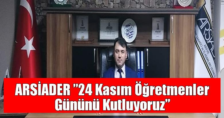 """ARSİADER""""24 Kasım Öğretmenler Gününü Kutluyoruz"""""""