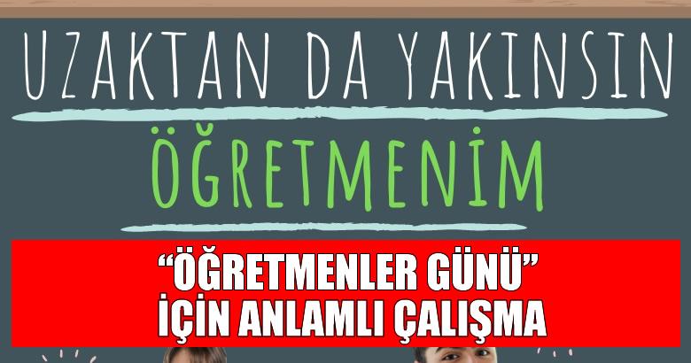 """""""ÖĞRETMENLER GÜNÜ"""" İÇİN ANLAMLI ÇALIŞMA"""