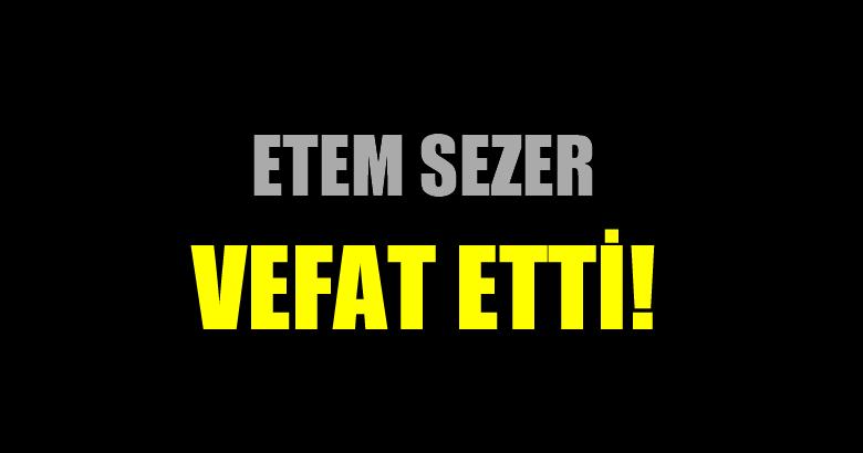 SEZER AİLESİNİN ACI GÜNÜ!..