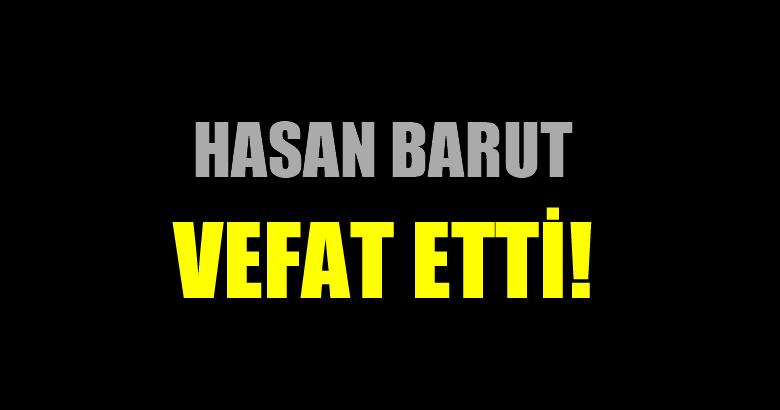 BARUT AİLESİNİN ACI GÜNÜ!..