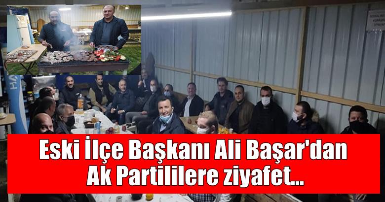 Eski İlçe Başkanı Ali Başar'dan Ak Partililere ziyafet…