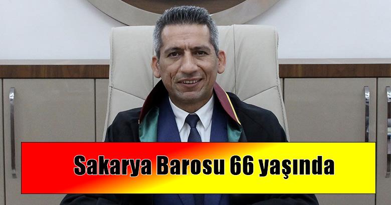Sakarya Barosu 66 yaşında