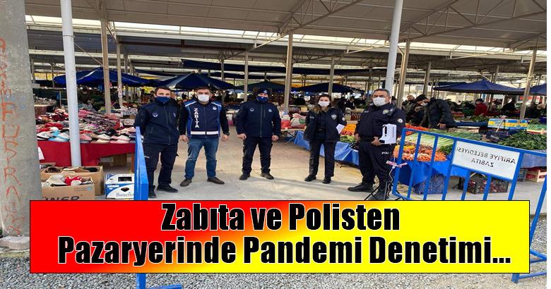Zabıta ve Polisten Pazaryerinde Pandemi Denetimi…