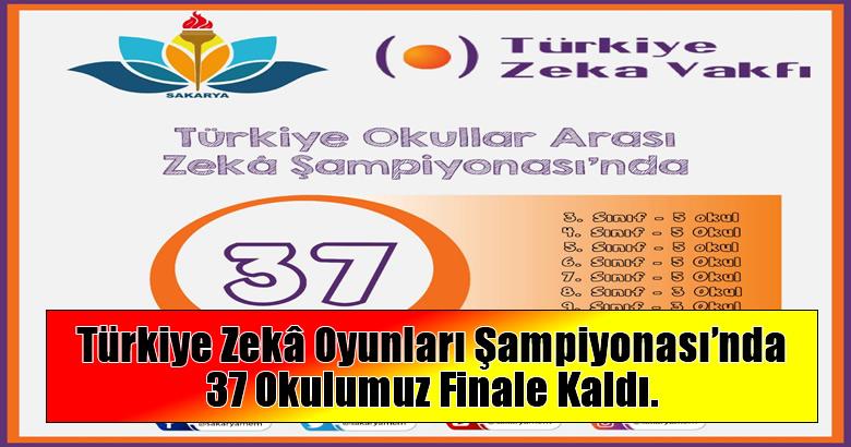 Türkiye Zekâ Oyunları Şampiyonası'nda 37 Okulumuz Finale Kaldı.