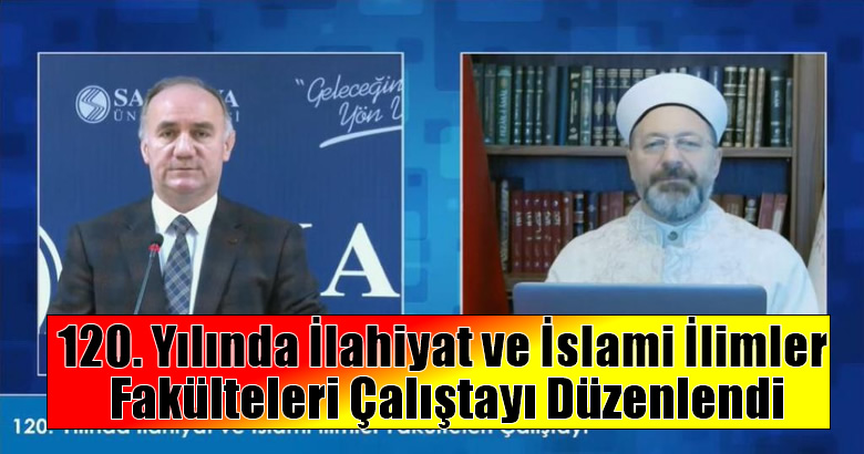 120. Yılında İlahiyat ve İslami İlimler Fakülteleri Çalıştayı Düzenlendi