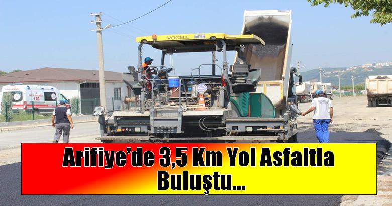 Arifiye'de asfalt çalışmaları devam ediyor…