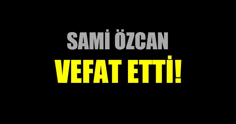 ÖZCAN AİLESİNİN ACI GÜNÜ!..