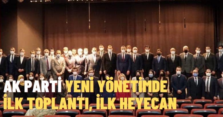 AK Parti Yeni Yönetimde İlk Toplantı, İlk Heyecan